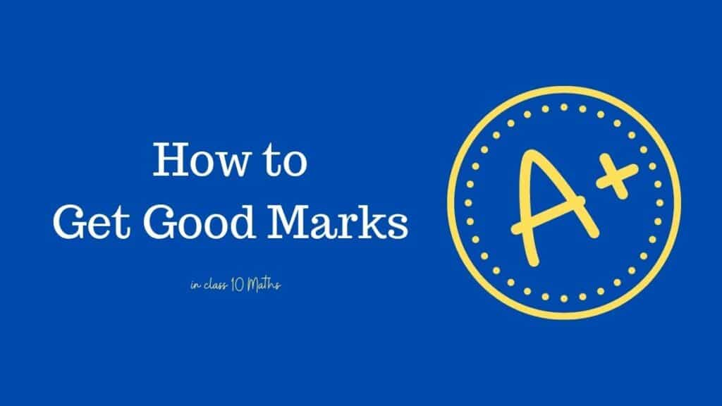 How to get good marks in class 10 maths