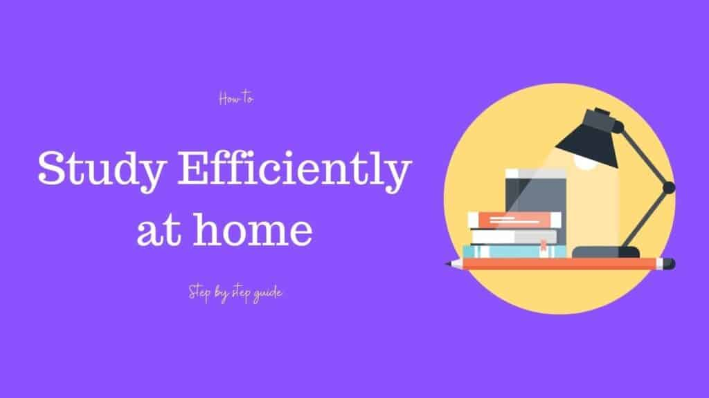 How to study at home efficiently