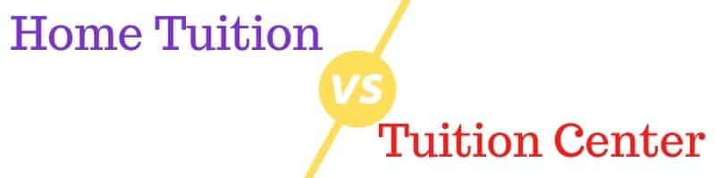 Home Tuition VS Tuition Center