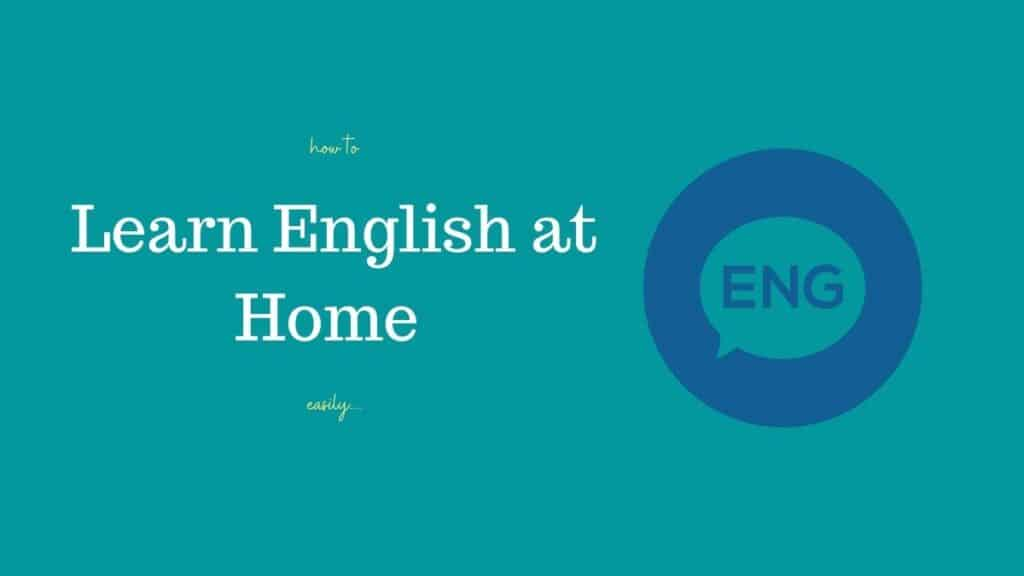 How to learn English at home easily