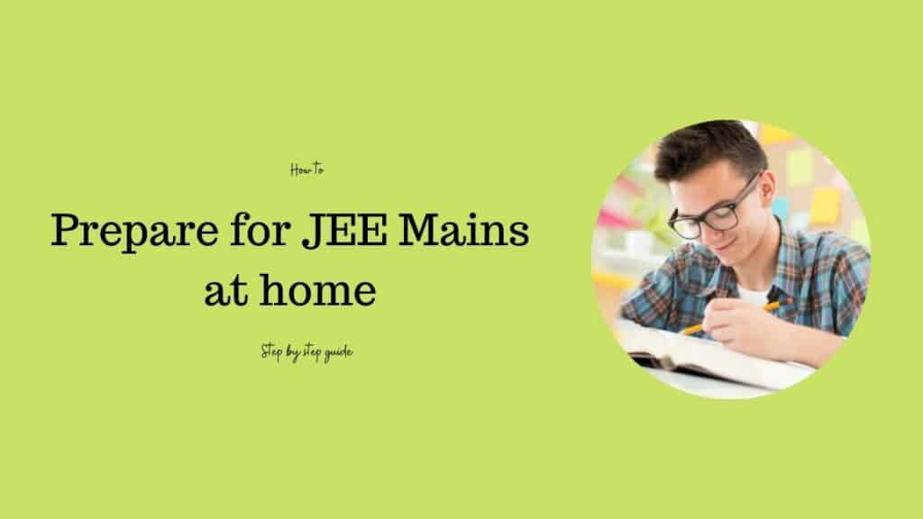 How to prepare for JEE Mains at Home