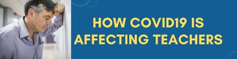 How COVID19 is affecting Teachers