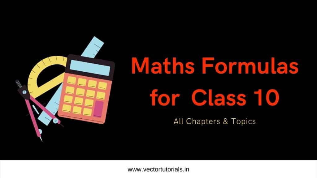 Maths formulas for class 10 All chapters, all topics