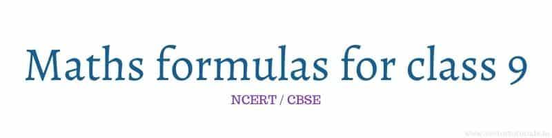 NCERT / CBSE Maths formulas for Class 9