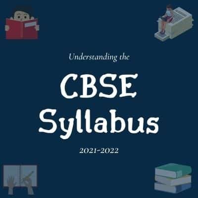 Understanding the CBSE Syllabus for Session 2021-2022